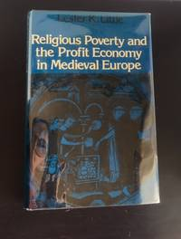Religious Poverty and the Profit Economy in Medieval Europe by Lester K Little  - Hardcover  - 1978  - from J.H. Gordon Books (SKU: 00196)