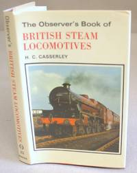 The Observer's Book Of Steam Locomotives
