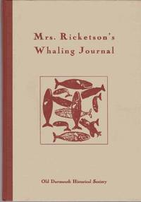 image of MRS. RICKETSON'S WHALING JOURNAL 1871-1874 Being the Journal of Annie  Holmes Ricketson on the Whaleship A. R. Tucker 1871-1874