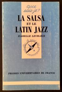Que Sais-Je? La Salsa et Le Latin Jazz