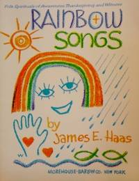 Rainbow Songs: Folk Spirituals of Awareness, Thanksgiving, and Witness