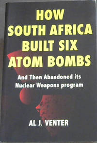 image of How South Africa Built Six Atom Bombs and Then Abandoned Its Nuclear Weapons Program