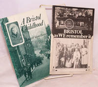 A Bristol Childhood [with] Bristol as We Remember It
