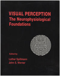 Visual Perception: The Neurophysiological Foundations