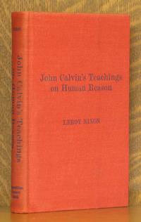 JOHN CALVIN'S TEACHINGS ON HUMAN REASON