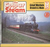 Great Western Branch & Main [ The Colour of Steam  Volume 3 ] by Whitehouse. P.B - Paperback - Reprint - 1985 - from Dereks Transport Books and Biblio.com.au