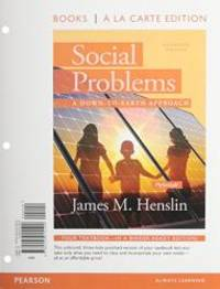 image of Social Problems: A Down to Earth Approach, Books a la Carte Plus NEW MySocLab with Pearson eText -- Access Card Package (11th Edition)