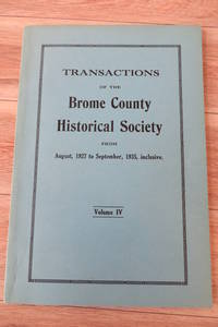 Transactions of the Brome County Historical Society From August, 1927 to September, 1935, inclusive. Volume IV