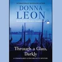 image of Through a Glass, Darkly   (Commissario Guido Brunetti Mysteries) (Commissario Guido Brunetti Mysteries (Audio))