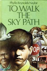 To Walk the Sky Path by Naylor, Phyllis Reynolds - 1973