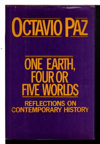 ONE EARTH, FOUR OR FIVE WORLDS: Reflections on Contemporary History.