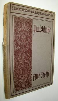 Alte Stoffe - Ein Leitfaden Fur Sammler Und Liebhaber - Bibliothek Fur Kunst- Und Antiquitatensammler, Band 10