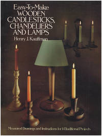 Easy-To-Make Wooden Candlesticks, Chandeliers and Lamps