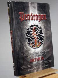 Pendragon: The Definitive Account of the Origins of Arthur by Stephen Blake; Scott Lloyd - 1st Edition 2nd Printing - 2002 - from Henniker Book Farm and Biblio.com