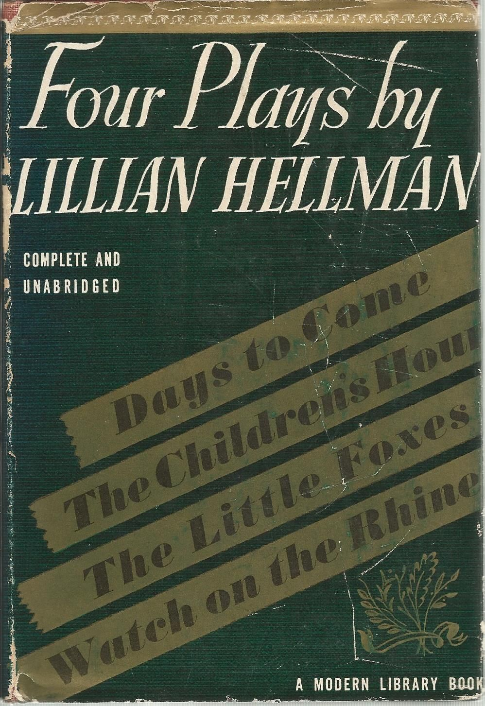 a comparison of the childrens hour and the little foxes by lillian hellman Differences arise as to how they should spend the money each adult  lillian  hellman (1905-1984): hellman's  her plays include: the children's hour, the.