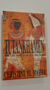 image of Tutankhamen; The Life and Death of a Boy King