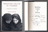READING LOLITA IN TEHRAN.  A Memoir in Books by  Azar Nafisi - Signed First Edition - 2003 - from Collectible Book Shoppe and Biblio.co.uk