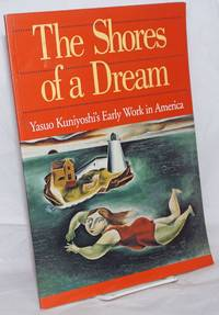 image of The Shores of a Dream: Yasuo Kuniyoshi's Early Work in America