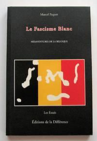 image of Le fascisme blanc. Mésaventures de la Belgique