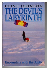 THE DEVIL'S LABYRINTH: Encounters with the Arctic.