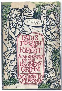 PATHS THROUGH THE FOREST. A BIOGRAPHY OF THE BROTHERS GRIMM
