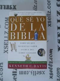 Que Se Yo de la Biblia: Todo lo Que Necesitas Saber Acerca del Libro Sagrado (Spanish Edition)