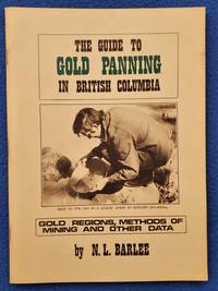 THE GUIDE TO GOLD PANNING IN BRITISH COLUMBIA