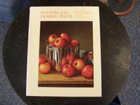 Painters of the Humble Truth: Masterworks of American Still-Life Painting