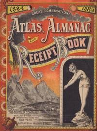 Great Combination! Atlas, Almanac and Receipt Book, 1884, 1885