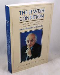 The Jewish Condition: Essays on Contemporary Judaism Honoring Rabbi Alexander M. Schindler