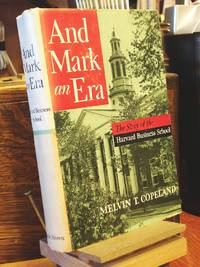 image of And Mark an Era: the Story of the Harvard Business School