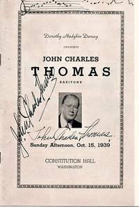 DOROTHY HODGKIN DORSEY PRESENTS JOHN CHARLES THOMAS, BARITONE:  Sunday Afternoon, Oct. 15, 1939, Constitution Hall, Washington