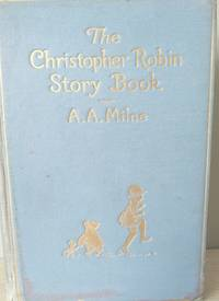 The Christopher Robin Story Book by A.A Milne - First - 1929 - from Viewpoint Books (SKU: VP 3247)