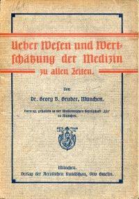 Ueber Wesen und Wertschätzung der Medizin zu allen Zeiten.