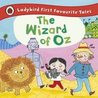 The Wizard of Oz: Ladybird First Favourite Tales by Ladybird - Paperback - from World of Books Ltd (SKU: GOR007348790)