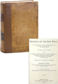 Marvels of the New West: A Vivid Portrayal of the Stupendous Marvels in the Vast Wonderland West of the Missouri… by  William M THAYER - First Edition - 1887 - from Lorne Bair Rare Books (SKU: 47961)