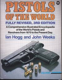 Pistols Of The World: The Definitive Illustrated Guide To The World's Pistols And Revolvers by  John  Ian;Weeks - Paperback - 1992 - from Granada Bookstore  (Member IOBA) (SKU: 030180)