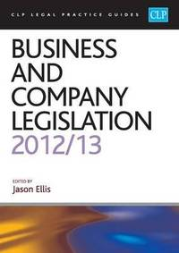 Business and Company Legislation 2012/2013 (CLP Legal Practice Guides)