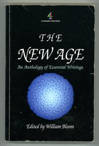 The New Age. An Anthology of Essential Writings by  William (Editor) Bloom - Paperback - First Thus - 1991 - from Andmeister Books (SKU: 002150)