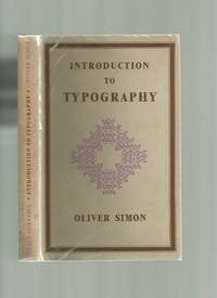Introduction to Typography by  Oliver Simon - Hardcover - Reprint - 1953 - from Roger Lucas Booksellers and Biblio.co.uk