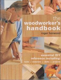 THE WOODWORKER'S HANDBOOK by  Roger Horwood - Paperback - Reprint - 2000 - from Diversity Books and Biblio.com
