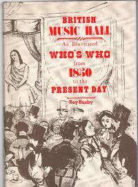 image of British Music Hall : An Illustrated Who's Who from 1850 to the Present Day  (SIGNED COPY)