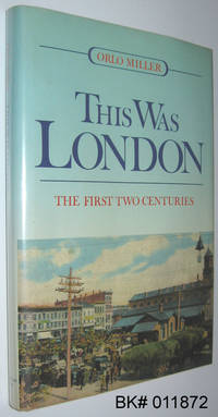 image of This Was London: The First Two Centuries