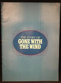 The Story of Gone with the Wind (Based on the work of Margaret Mitchell--Gone with the Wind.)