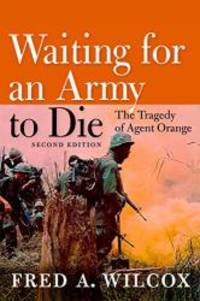 image of Waiting for an Army to Die: The Tragedy of Agent Orange