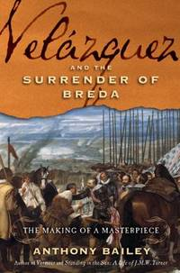 Vel?zquez and the Surrender of Breda : The Making of a Masterpiece