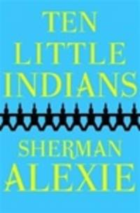 image of Alexie, Sherman | Ten Little Indians | Signed First Edition Copy