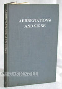 ABBREVIATIONS AND SIGNS, A PRIMER OF INFORMATION ABOUT ABBREVIATIONS AND SIGNS, WITH CLASSIFIED...