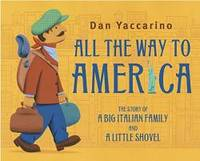 image of All the Way to America: The Story of a Big Italian Family and a Little Shovel
