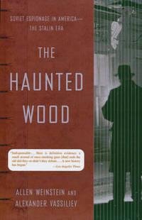 The Haunted Wood  Soviet Espionage in America - The Stalin Era